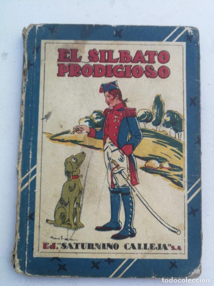 ANTIGUO LIBRO - EL SILBATO PRODIGIOSO - CUENTOS DE CALLEJA - LOS TRES ZAPATEROS, LA CASITA VIEJA, UN (Libros Antiguos, Raros y Curiosos - Literatura Infantil y Juvenil - Novela)