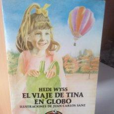 Libros antiguos: EL VIAJE DE TINA EN GLOBO - HEIDI WYSS. Lote 207997988