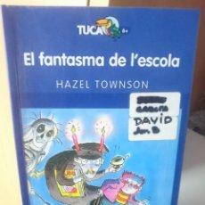Libros antiguos: EL FANTASMA DE L´ESCOLA - HAZEL TOWNSON - EN CATALAN. Lote 207998112