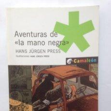 Libros antiguos: AVENTURAS DE LA MANO NEGRA - HANS JURGEN PRESS - CAMALEÓN - PLANETA & OXFORD. Lote 208646791
