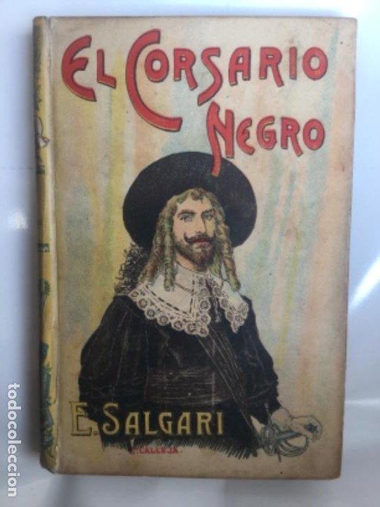EL CORSARIO NEGRO - EMILIO SALGARI - BIBLIOTECA S. CALLEJA - 218P. 17X12CM (Libros Antiguos, Raros y Curiosos - Literatura Infantil y Juvenil - Novela)