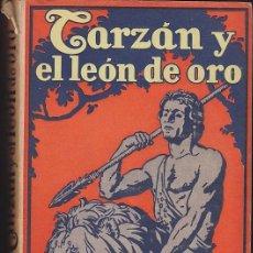 Libros antiguos: NOVELA TARZAN Y EL LEON DE ORO EDGAR RICE BURROUGHS EDITORIAL GIL 1927. Lote 209098115