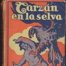 Libros antiguos: NOVELA TARZAN EN LA SELVA EDGAR RICE BURROUGHS EDITORIAL GIL 1927. Lote 209098253