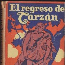 Libros antiguos: NOVELA EL REGRESO DE TARZAN EDGAR RICE BURROUGHS EDITORIAL GIL 1927. Lote 209098312
