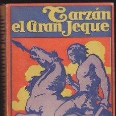 Libros antiguos: NOVELA TARZAN EL GRAN JEQUE EDGAR RICE BURROUGHS EDITORIAL GIL 1927. Lote 209098433