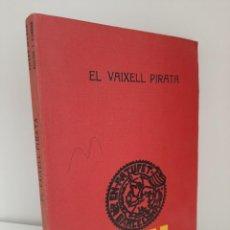 Libros antiguos: EL VAIXELL PIRATA, JOSEP Mª FOLCH Y TORRES, BIBLIOTECA PATUFET, JOSEP BAGUÑA, 1931. Lote 209578021