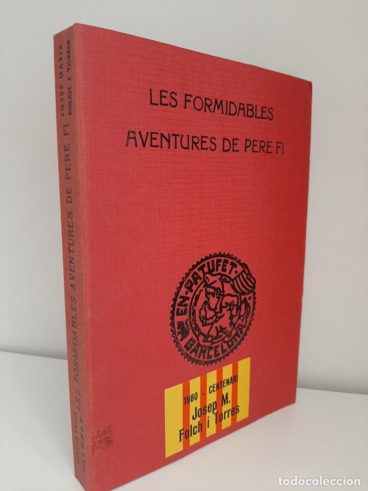LES FORMIDABLES AVENTURES DE PERE FI, J. Mª FOLCH Y TORRES, BIBLIOTECA PATUFET, J. BAGUÑA, 1934 (Libros Antiguos, Raros y Curiosos - Literatura Infantil y Juvenil - Novela)