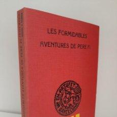 Libros antiguos: LES FORMIDABLES AVENTURES DE PERE FI, J. Mª FOLCH Y TORRES, BIBLIOTECA PATUFET, J. BAGUÑA, 1934. Lote 209578098