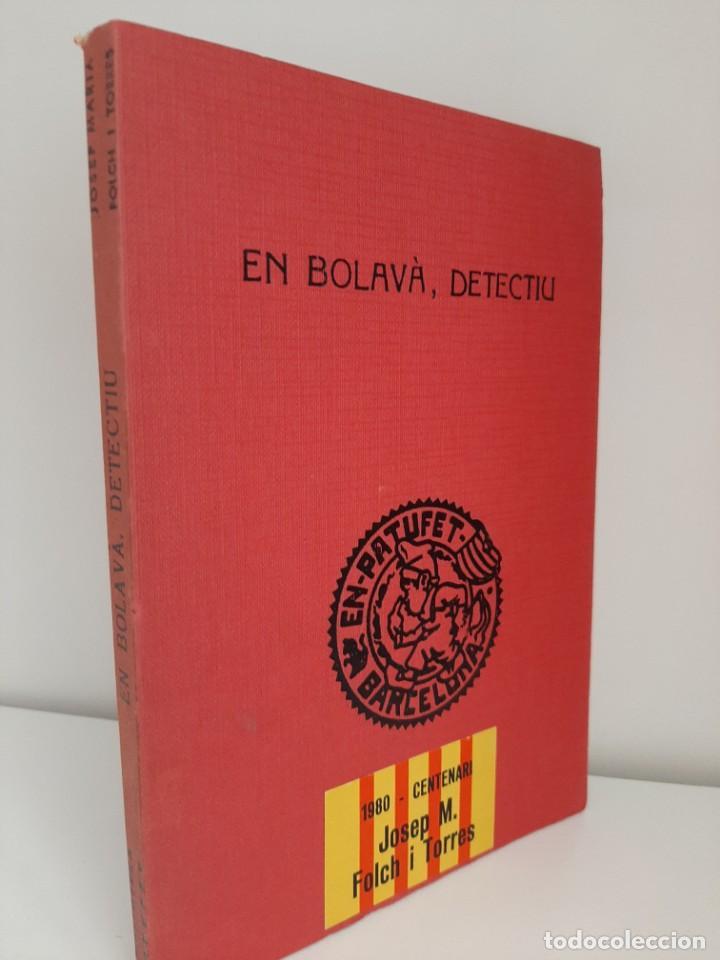 EN BOLAVA, DETECTIU, JOSEP Mª FOLCH Y TORRES, BIBLIOTECA PATUFET, JOSEP BAGUÑA, 1930 (Libros Antiguos, Raros y Curiosos - Literatura Infantil y Juvenil - Novela)