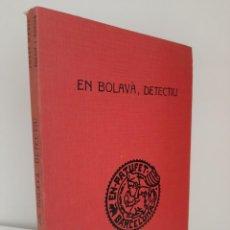 Libros antiguos: EN BOLAVA, DETECTIU, JOSEP Mª FOLCH Y TORRES, BIBLIOTECA PATUFET, JOSEP BAGUÑA, 1930. Lote 209578233