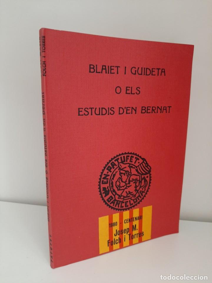 BLAIET I GUIDETA O ELS ESTUDIS D´EN BERNAT, J.Mª FOLCH Y TORRES, BIBLIOTECA PATUFET, J. BAGUÑA, 1926 (Libros Antiguos, Raros y Curiosos - Literatura Infantil y Juvenil - Novela)
