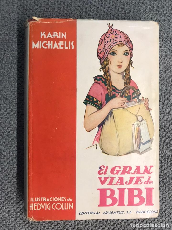 EL GRAN VIAJE DE BIBI, POR KARIN MICHAELIS, 1A. EDICIÓN ILUSTRADA A TODO COLOR (A.1935) (Libros Antiguos, Raros y Curiosos - Literatura Infantil y Juvenil - Novela)