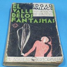 Libros antiguos: EL VALLE DE LOS FANTASMAS- EDGAR WALLACE-AGUILAR EDITOR. Lote 212355413