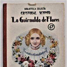 Libros antiguos: LA GUIRNALDA DE FLORES - CRISTOBAL SCHMID - BIBLIOTECA SELECTA Nº 47 RAMÓN SOPENA EDITOR 1925. Lote 212996487