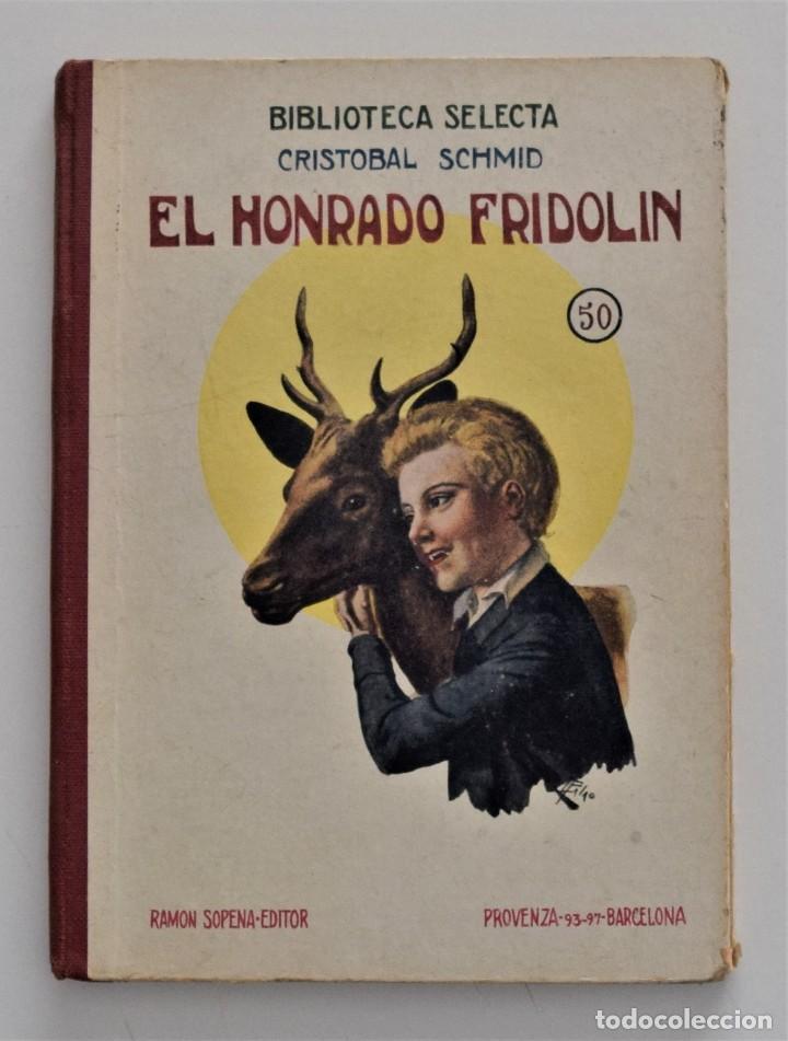 EL HONRADO FRIDOLIN - CRISTOBAL SCHMID - BIBLIOTECA SELECTA Nº 50 RAMÓN SOPENA EDITOR 1926 (Libros Antiguos, Raros y Curiosos - Literatura Infantil y Juvenil - Novela)
