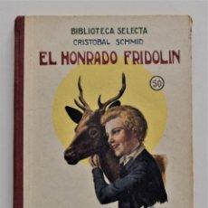 Libros antiguos: EL HONRADO FRIDOLIN - CRISTOBAL SCHMID - BIBLIOTECA SELECTA Nº 50 RAMÓN SOPENA EDITOR 1926. Lote 212996661