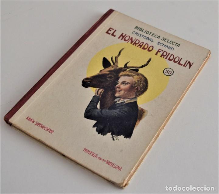 Libros antiguos: EL HONRADO FRIDOLIN - CRISTOBAL SCHMID - BIBLIOTECA SELECTA Nº 50 RAMÓN SOPENA EDITOR 1926 - Foto 2 - 212996661