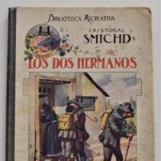 Libros antiguos: LOS DOS HERMANOS - CRISTOBAL SCHMID - BIBLIOTECA RECREATIVA - RAMÓN SOPENA EDITOR 1919. Lote 212996998