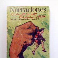 Libros antiguos: NARRACIONES - VIAJES DE GULLIVER - JONATAN SWIFT - GRÁFICAS UNIÓN 1929. Lote 213310303