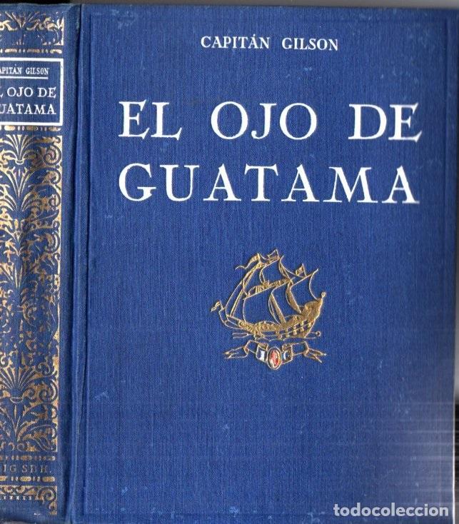 CAPITÁN GILSON : EL OJO DE GUATAMA (SEIX BARRAL, 1922) ILUSTRADO POR SERRA MASANA (Libros Antiguos, Raros y Curiosos - Literatura Infantil y Juvenil - Novela)