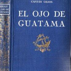 Libros antiguos: CAPITÁN GILSON : EL OJO DE GUATAMA (SEIX BARRAL, 1922) ILUSTRADO POR SERRA MASANA. Lote 213710985