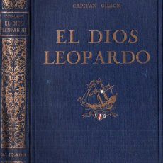 Libros antiguos: CAPITÁN GILSON : EL DIOS LEOPARDO (SEIX BARRAL, 1930) ILUSTRADO POR NARRO. Lote 213711206