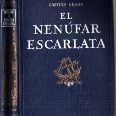 Libros antiguos: CAPITÁN GILSON : EL NENÚFAR ESCARLATA (SEIX BARRAL, 1932). Lote 213711560