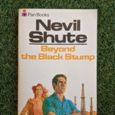 Libros antiguos: LIBRO BOOK BEYOND THE BLACK STUMP NEVIL SHUTE 270 PAG ENGLISH. Lote 213918837
