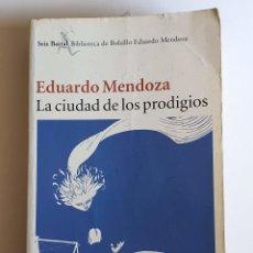 Libros antiguos: LIBRO NOVELA CIUDAD DE LOS PRODIGIOS-EDUARDO MENDOZA-2003 543 PAG. Lote 213919006
