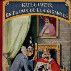 Libros antiguos: GULLIVER EN EL PAÍS DE LOS GIGANTES (SOPENA, 1931). Lote 214013511