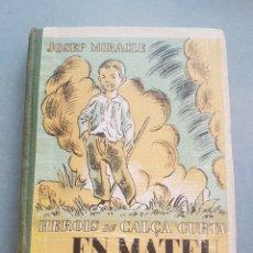 Libros antiguos: JOSEP MIRACLE HEROIS DE CALÇA CURTA EN MATEU EDITORIAL POLIGLOTA 1933 ILUSTRADO JOSEP OBIOLS. Lote 214239747