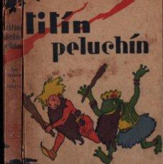 Libros antiguos: JESÚS SÁNCHEZ TENA . TITÍN PELUCHÍN (JUVENTUD, 1932) PRIMERA EDICIÓN. Lote 215352743