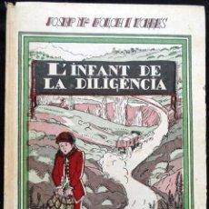 Libros antiguos: L'INFANT DE LA DILIGÈNCIA, PER J Mª FOLCH I TORRES, 1935. BIBLIOTECA PATUFET. Lote 215751468