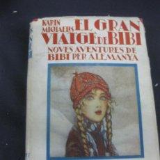 Libros antiguos: KARIN MICHAELIS. EL GRAN VIATGE DE BIBI. IL·LUSTRACIONS DE. HEDVIG COLLIN. JOVENTUD 1935.. Lote 216758035