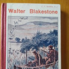 Libros antiguos: WALTER BLAKESTONE. E.S.SPALDING. Lote 217515037