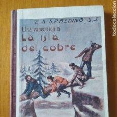 Libros antiguos: LA ISLA DEL COBRE. SPALDING. Lote 217515442