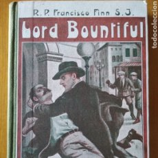 Libros antiguos: LORD BOUNTIFUL. F.FINN. Lote 217515961