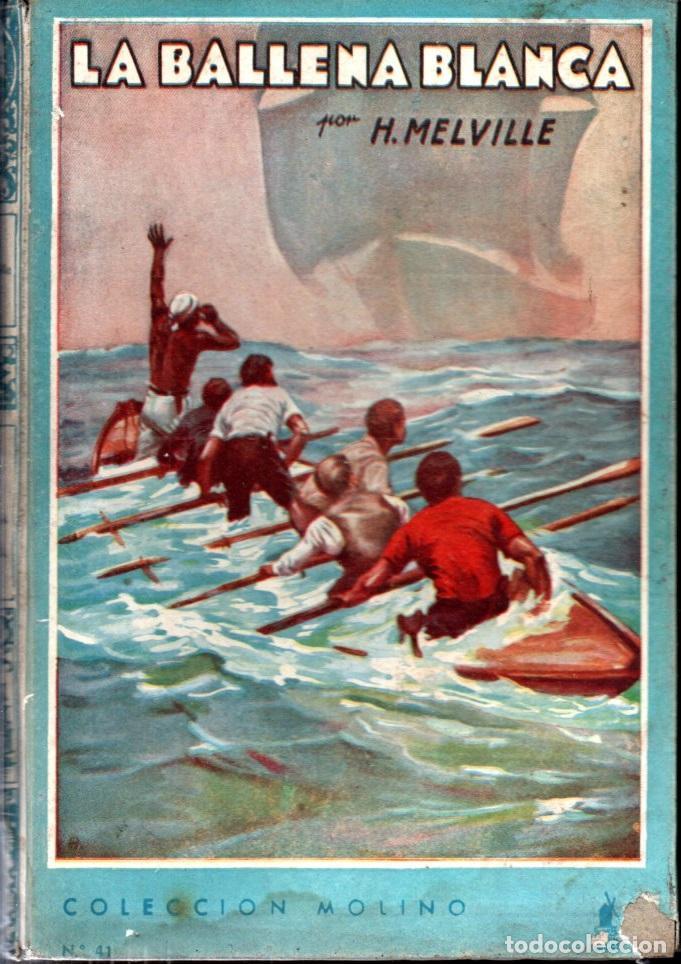 H. MELVILLE : LA BALLENA BLANCA (MOLINO ARGENTINA, 1940) ILUSTRADO POR RIERA ROJAS- MOBY DICK (Libros Antiguos, Raros y Curiosos - Literatura Infantil y Juvenil - Novela)