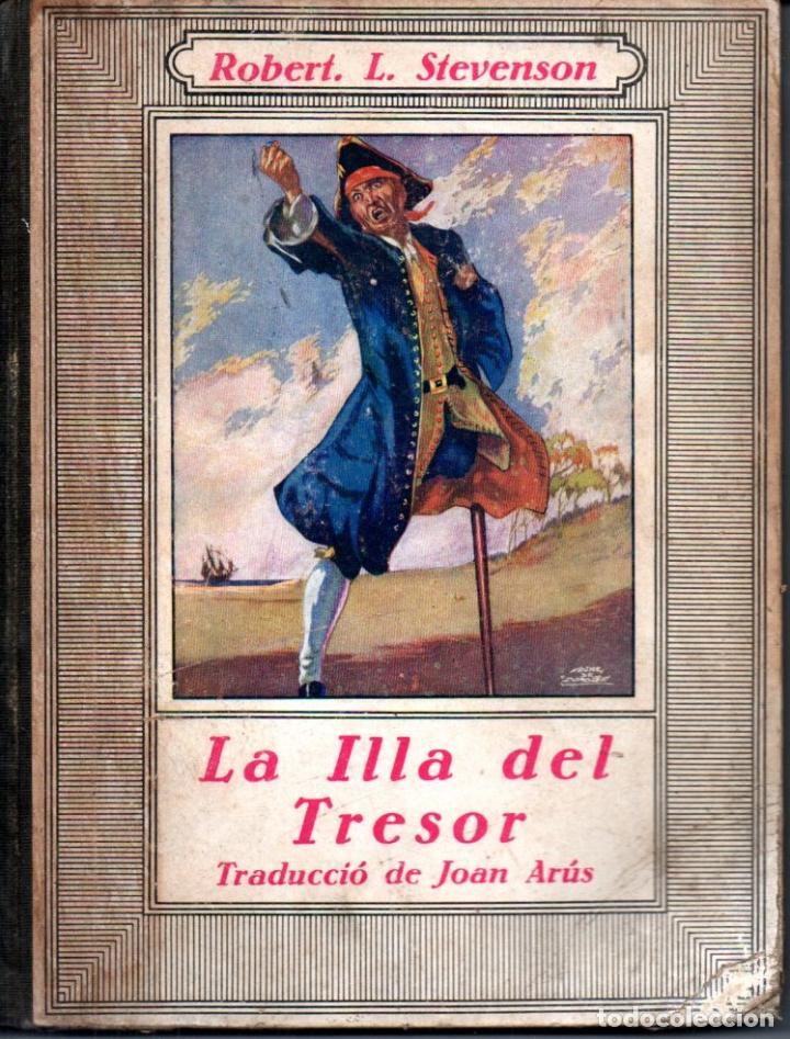 ROBERT L. STEVENSON : LA ILLA DEL TRESOR (JOVENTUT, 1934) TRADUCCIÓ AL CATALÀ DE JOAN ARÚS (Libros Antiguos, Raros y Curiosos - Literatura Infantil y Juvenil - Novela)