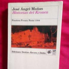 Libros antiguos: HISTORIAS DEL KRONEN JOSÉ ÁNGEL MAÑAS EDICIONES DESTINO ÁNCORA Y DELFÍN. Lote 219104236