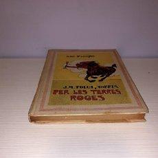 Libros antiguos: PER LES TERRES ROGES - JM. FOLCH I TORRES. Lote 220588902