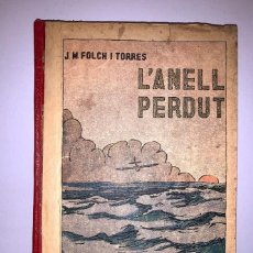 Libros antiguos: L'ANELL PERDUT - J.M. FOLCH I TORRES. Lote 220589106