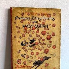 Libros antiguos: AVENTURES EXTRAORDINÀRIES DEN MASSAGRAN. Lote 220669167