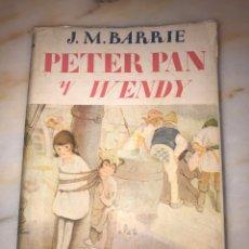 Libros antiguos: PETER PAN Y WENDY - J.M. BARRIE. Lote 221907927