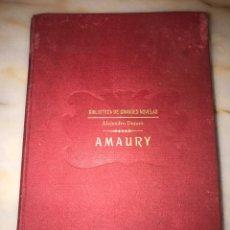 Libros antiguos: AMAURY - ALEJANDRO DUMAS 1930. Lote 221912860