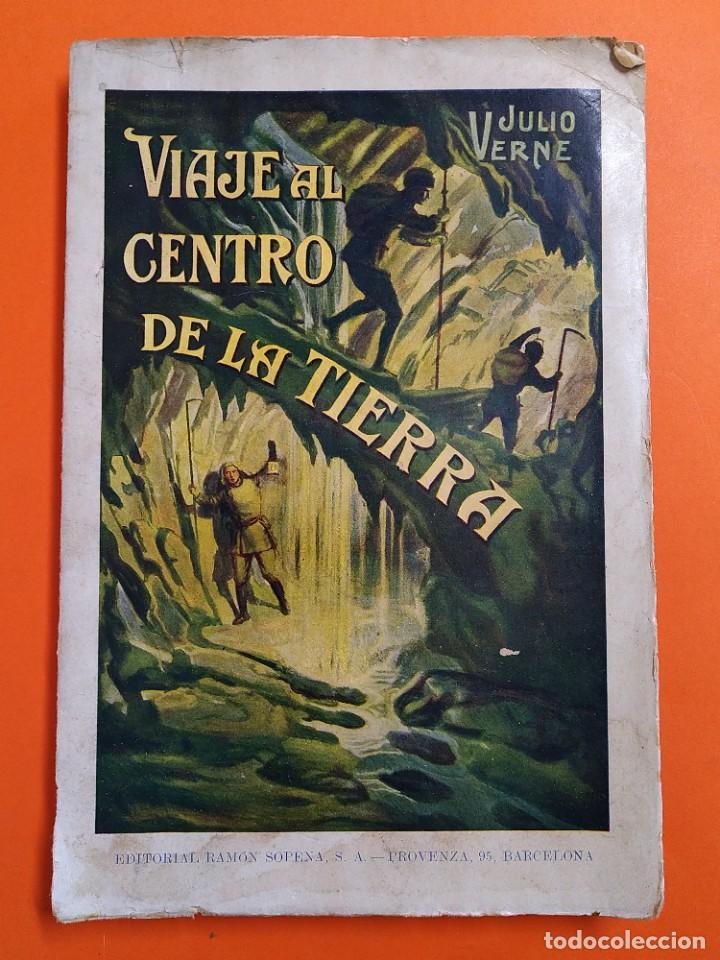 VIAJE AL CENTRO DE LA TIERRA - JULIO VERNE - AÑO 1936 - EDITORIAL RAMON SOPENA S.A ..L2460 (Libros Antiguos, Raros y Curiosos - Literatura Infantil y Juvenil - Novela)