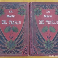 Libros antiguos: LIBRO LA MÁRTIR DEL TRABAJO LUIS DE VAL. Lote 227885440