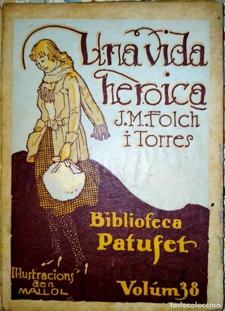 UNA VIDA HEROICA -VOLUM 38 -BIBLIOTECA PATUFET - J.M. FOLCH I TORRES (Libros Antiguos, Raros y Curiosos - Literatura Infantil y Juvenil - Novela)