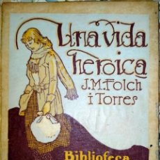 Libros antiguos: UNA VIDA HEROICA -VOLUM 38 -BIBLIOTECA PATUFET - J.M. FOLCH I TORRES. Lote 231489570