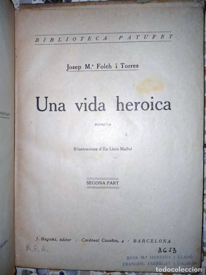 Libros antiguos: UNA VIDA HEROICA -VOLUM 38 -BIBLIOTECA PATUFET - J.M. FOLCH I TORRES - Foto 2 - 231489570